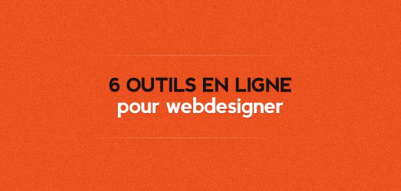 6 outils en ligne pour webdesigner
