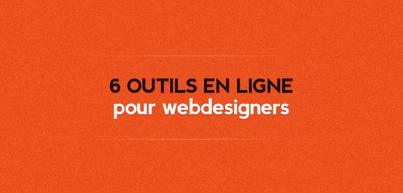 6 outils en ligne pour webdesigners