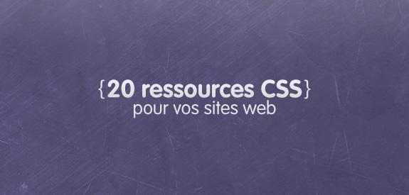 20 ressources CSS pour vos sites web