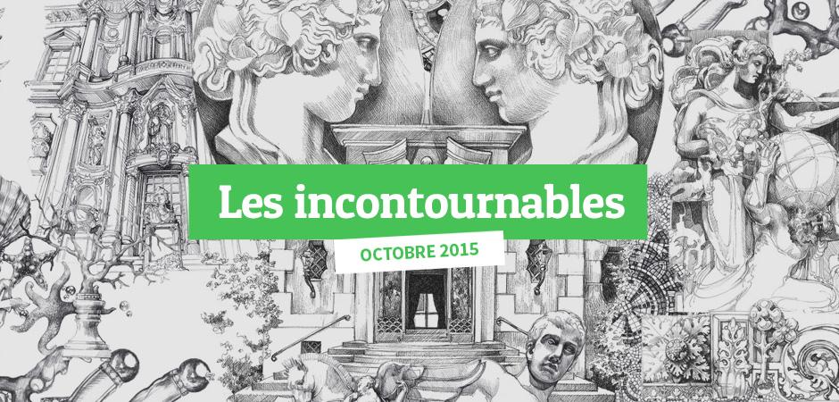 Les incontournables de octobre 2015
